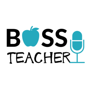 Boss Teacher Podcast
