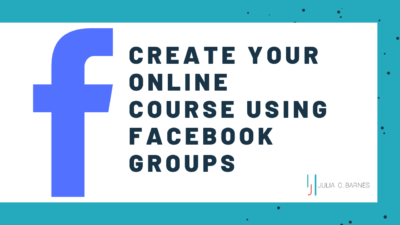 How to Create Your Online Course Using Facebook